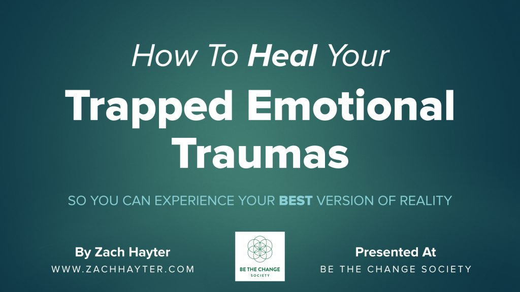 How To Heal Your Trapped Emotional Traumas
